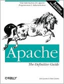 Ben Laurie: Apache: The Definitive Guide, Third Edition