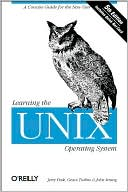 Book cover image of Learning the UNIX Operating System: A Concise Guide for the New User by Jerry D. Peek