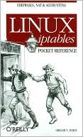 Gregor N. Purdy: Linux Iptables Pocket Reference