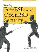 Korff: Mastering FreeBSD and OpenBSD Security
