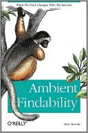 Peter Morville: Ambient Findability