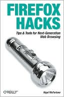 Book cover image of Firefox Hacks by Nigel McFarlane
