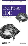 Ed Burnett: Eclipse IDE: Pocket Guide