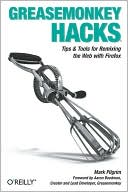 Book cover image of Greasemonkey Hacks by Mark Pilgrim