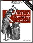 Carla Schroder: Linux Networking Cookbook
