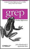 John Bambenek: grep Pocket Reference