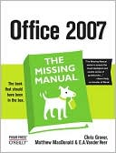 Chris Grover: Office 2007: The Missing Manual
