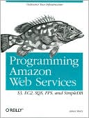 James Murty: Programming Amazon Web Services: S3, EC2, SQS, FPS, and SimpleDB