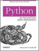Jeremy M. Jones: Python for Unix and Linux System Administration
