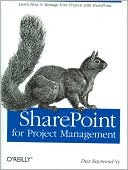 Dux Raymond Sy: SharePoint for Project Management