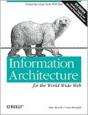 Peter Morville: Information Architecture for the World Wide Web: Designing Large-Scale Web Sites