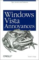 David A. Karp: Windows Vista Annoyances: Tips, Secrets, and Solutions