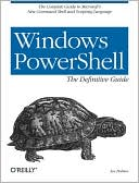 Lee Holmes: Windows Powershell 2007