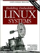 Karim Yaghmour: Building Embedded Linux Systems