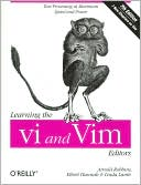 Arnold Robbins: Learning the Vi and Vim Editors (Learning Series)
