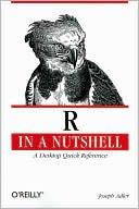 Joseph Adler: R in a Nutshell