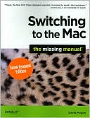 David Pogue: Switching to the Mac: the Missing Manual, Snow Leopard Edition
