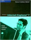 Gary B. Shelly: Windows Internet Explorer 7: Introductory Concepts and Techniques