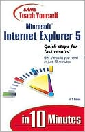 Jill T. Freeze: Sams Teach Yourself Microsoft Internet Explorer 5 in 10 Minutes