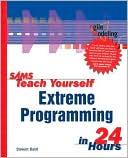 Stewart Baird: Sams Teach Yourself Extreme Programming in 24 Hours