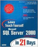 Richard Waymire: Sams Teach Yourself Microsoft SQL Server 2000 in 21 Days