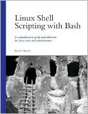 Ken O. Burtch: Linux Shell Scripting with Bash: A Comprehensive Guide and Reference for Linux Users and Administrators