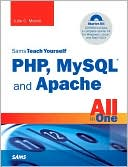 Julie C. Meloni: Sams Teach Yourself PHP, MySQL and Apache All in One
