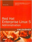 Tammy Fox: Red Hat Enterprise Linux 5 Administration (Unleashed Series)