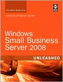 Eriq Oliver Neale: Windows Small Business Server 2008 Unleashed (Unleashed Series)