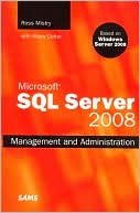 Ross Mistry: Microsoft SQL Server 2008: Management and Administration