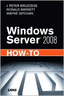 J. Peter Bruzzese: Windows Server 2008 How-To
