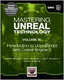 Jason Busby: Mastering Unreal Technology, Volume III: Introduction to UnrealScript with Unreal Engine 3