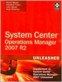 Kerrie Meyler: System Center Operations Manager (OpsMgr) 2007 R2 Unleashed: Supplement to System Center Operations Manager 2007 Unleashed