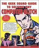Robert Stephens: The Geek Squad Guide to Solving Any Computer Glitch