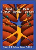 Angela B. Shiflet: Introduction to Computational Science: Modeling and Simulation for the Sciences