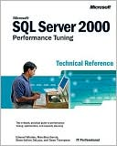 Edward Whalen: Microsoft SQL Server 2000 Performance Tuning Technical Reference