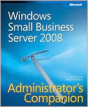 Charlie Russel: Windows Small Business Server 2008 Administrator's Companion