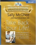 Sally McGhee: Take Back Your Life, Special Edition: Using Microsoft Outlook to Get Organized