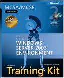 Dan Holme: MCSE Self-Paced Training Kit (Exam 70-290) Implementing, Managing, and Maintaining a Microsoft a Microsoft Windows Server 2003 Network Infrastructure