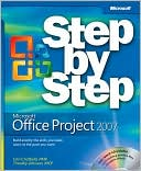 Carl Chatfield: Microsoft Office Project 2007 Step by Step [With CDROM]