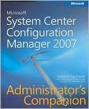 Steven D. Kaczmarek: Microsoft System Center Configuration Manager 2007 Administrator's Companion [With CDROM]