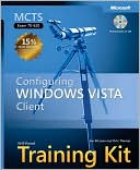 Ian McLean: MCTS Self-Paced Training Kit (Exam 70-620): Configuring Windows Vista Client