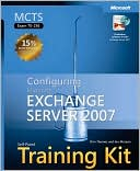 Orin Thomas: MCTS Self-Paced Training Kit (Exam 70-236): Configuring Microsoft Exchange Server 2007
