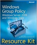 Derek Melber: Windows Group Policy Resource Kit: Windows Server 2008 and Windows Vista