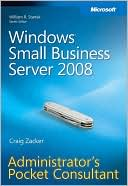 Craig Zacker: Windows Small Business Server 2008 Administrator's Pocket Consultant