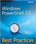 Ed Wilson: Windows PowerShell 2. 0 Best Practices