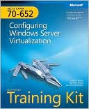 Nelson Ruest: MCTS Self-Paced Training Kit (Exam 70-652): Configuring Windows Server Virtualization