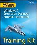 Tony Northrup: MCITP Self-Paced Training Kit (Exam 70-685): Windows 7 Enterprise Desktop Support Technician: Windows 7 Enterprise Desktop Support Technician
