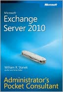William R. Stanek: Microsoft Exchange Server 2010 Administrator's Pocket Consultant