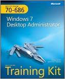 Craig Zacker: MCITP Self-Paced Training Kit (Exam 70-686): Windows 7 Desktop Administrator